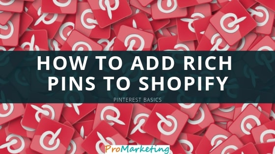 Adding Rich Pins to Shopify tutorial