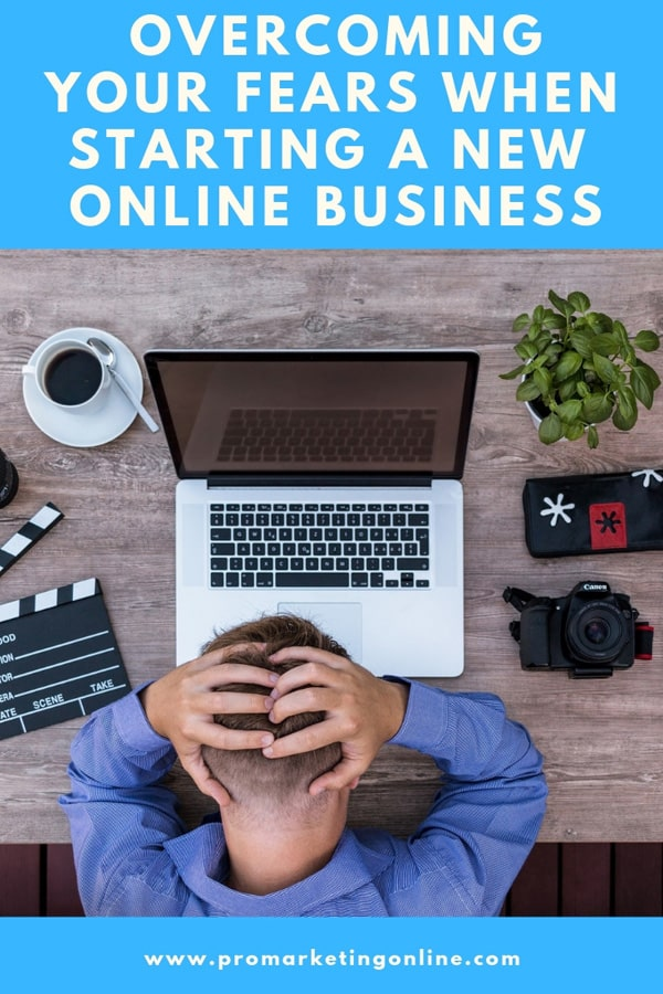 How to overcome the fear of starting a business online